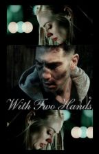 With Two Hands [Karen Page X Frank Castle] by UnderMySkin