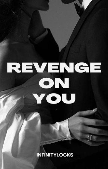 Revenge On You