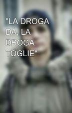 """LA DROGA DÀ, LA DROGA TOGLIE"" by RiccardoPichi"