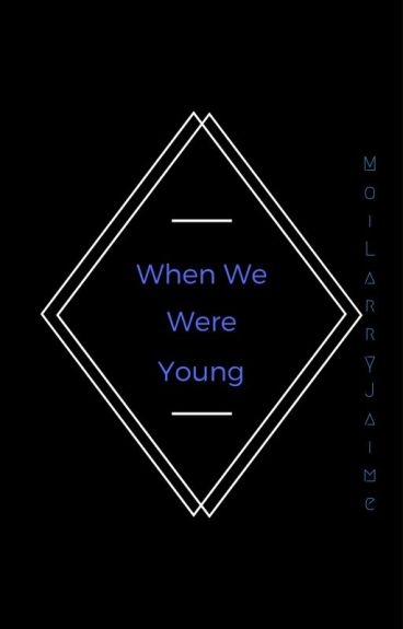 PAUSE/ When We Were Young {Larry}