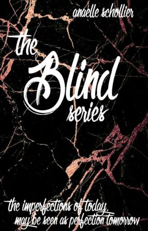 The Blind Series by anaelle27