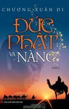 Đức Phật và Nàng (Full) _Chương Xuân Di_ by NgocNhi1026
