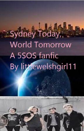 Sydney Now, World Tomorrow - Rewritten by Littlewelshgirl11