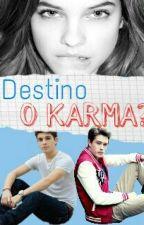 """""""¿Destino o karma?"""" by srta_anoniima_"""
