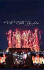 Never Forget You, Lou → Larry AU (WL? #2) by imafakehuman