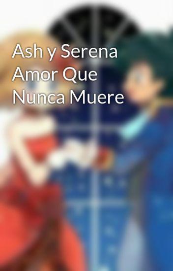 Ash y Serena Amor Que Nunca Muere