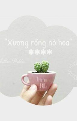 [Fanfic EXO] [Series Đoản Văn - ĐVLNĐ] [KrisTao] Xương Rồng Nở Hoa