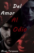 Del Amor Al Odio by Luz_Turqueza