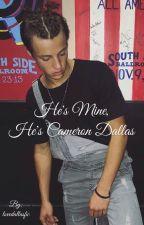 He's mine, He's Cameron Dallas  by lovedallasfic