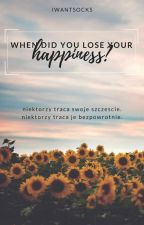 when did you lose your happiness? ♦ irwin [wolno pisane] by iwantsocks