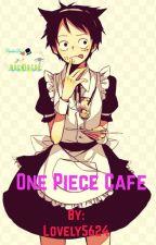 One Piece Café  ( Luffy X ) by TrashyGirl707LOL