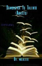 Demuestra Tu Talento (Cerrado) by molaleer