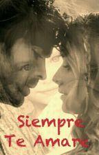 Siempre Te Amaré  by Daniela_Melara