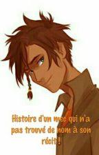 Histoire d'un mec qui n'a pas trouvé de nom à son récit ! by Yann-C