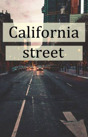 California street ✔️ [short story] by ImMonii