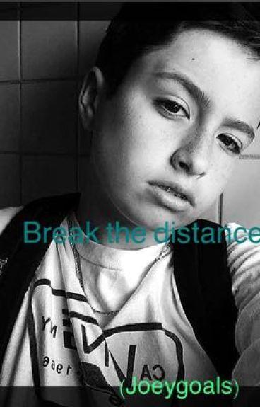 Break the distance