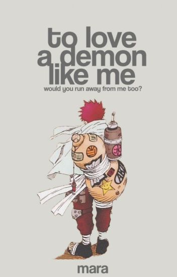 To Love A Demon Like Me | Gaara [major editing]