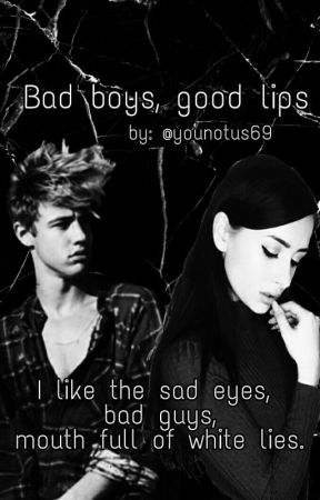 Bad Boys, Good Lips by younotus69