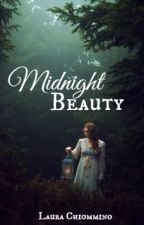 Midnight Beauty || #Wattys2016 #OnceUponNow by RoseLalyy