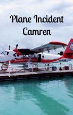 Plane Incident - Camren  by Marevacbl