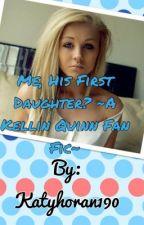 Me, His first Daughter..? ~A Kellin Quinn Fan Fiction~ by KatyHoran190