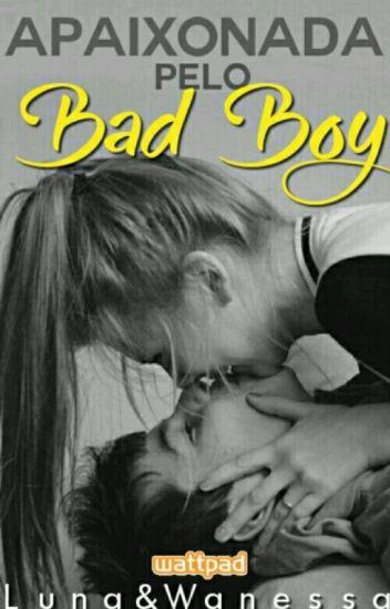 Apaixonada pelo Bad Boy