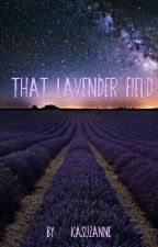 That lavender fields by kasuzanne