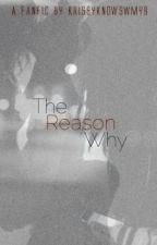 The Reason why by KrissyKnowsWMYB