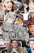The night of Niall (One Direction FanFic) (ON HOLD FOR NOW!!) by krazy830