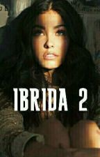 IBRIDA 2 by strega_nephlim