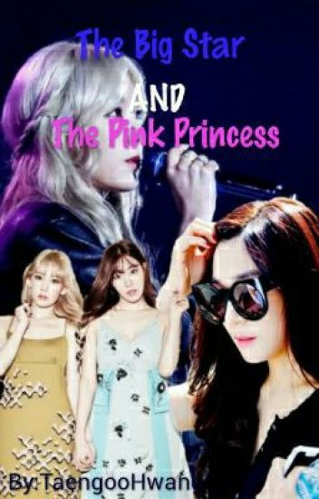 The Big Star And The Pink Princess[TaeNy]