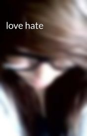love hate by leavemelost