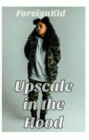 Upscale In The Hood  by ForeignKid