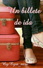 Un Billete De Ida  by Eyra_nara