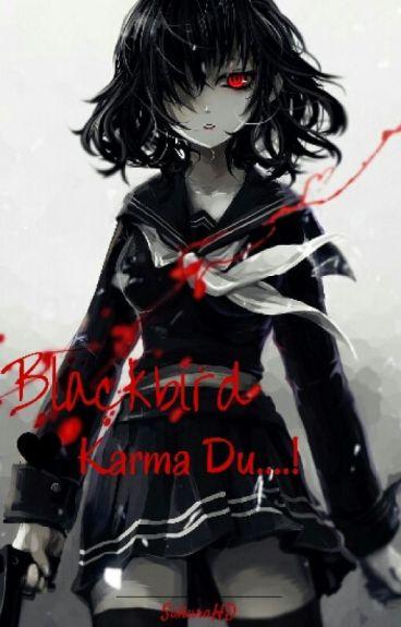 Blackbird - Karma Du...!!!