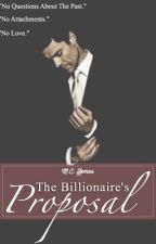 The Billionaire's Proposal [#Wattys2016] by sweetrebel2002