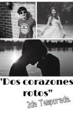 """""""Dos Corazones Rotos"""" 2da Temporada/Jos Canela {TERMINADA} by mouquegirl94"""