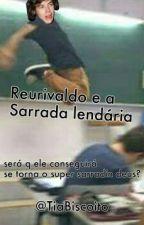 Reurivaldo e A Sarrada Lendária | ls| by TiaBiscoito