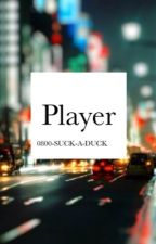 Player  by 0800-SUCK-A-DUCK