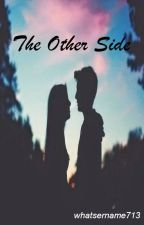 The Other Side by whatsername713