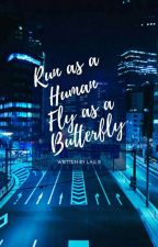 Run as a Human, Fly as a Butterfly {Min Yoongi} - Livro 2 by LauBerbert