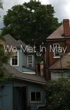 We Met In May by tobikooo