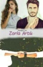 ZORLA ARTIK ! by Nursenatok