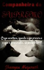 Companheira Do Supremo by jhessycatStyle