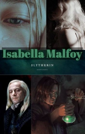 Isabella Malfoy - You may know my name, but not my story.