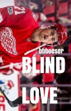 Blind Love // Dylan Larkin by Lauryn_UnionJ