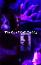 the One I Call Daddy by JordiWrites