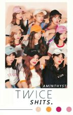 twice shits ; twice by -taengay