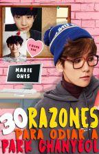 30 Razones para Odiar a Park ChanYeol    ChanBaek/BaekYeol by Marieoh15