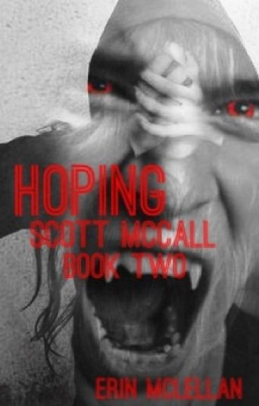 Hoping • Scott McCall• Book Two